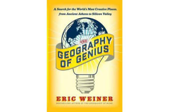 The Geography of Genius - A Search for the World's Most Creative Places from Ancient Athens to Silicon Valley