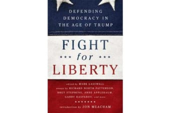 Fight for Liberty - Defending Democracy in the Age of Trump