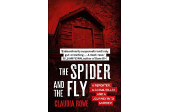 The Spider and the Fly - A Reporter, a Serial Killer and a Journey into Murder