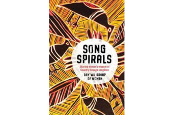Songspirals - Sharing Women's Wisdom of Country Through Songlines