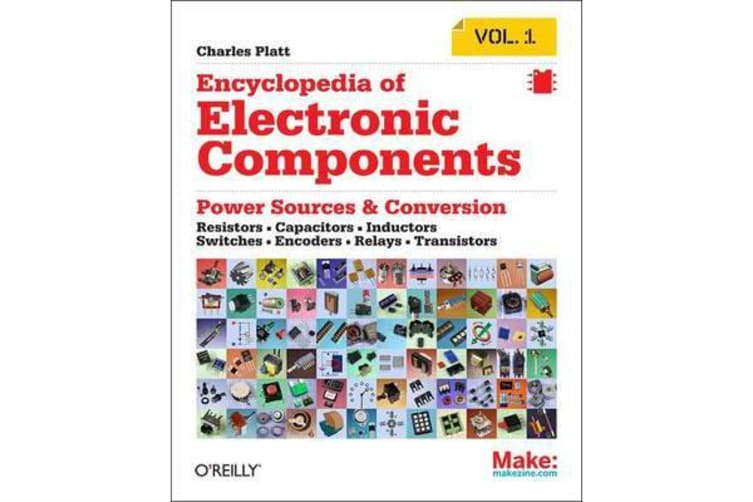 Encyclopedia of Electronic Components - Resistors, Capacitors, Inductors, Semiconductors, Electromagnetism