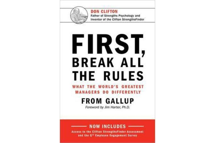 First, Break All The Rules - What the World's Greatest Managers Do Differently
