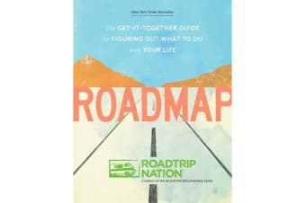 Roadmap - The Get-It-Together Guide to Figuring Out What to Do with Your Life