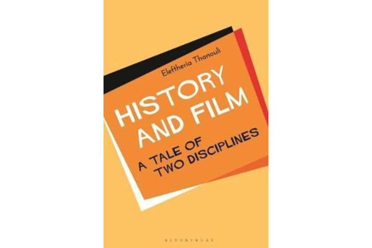 History and Film - A Tale of Two Disciplines