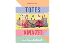 Totes Amaze! - 25 Bags to Make for Every Occasion