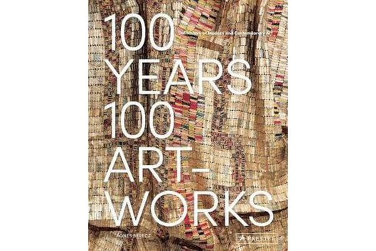 100 Years, 100 Artworks - A History of Modern and Contemporary Art