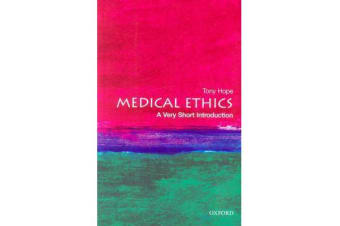 Medical Ethics - A Very Short Introduction