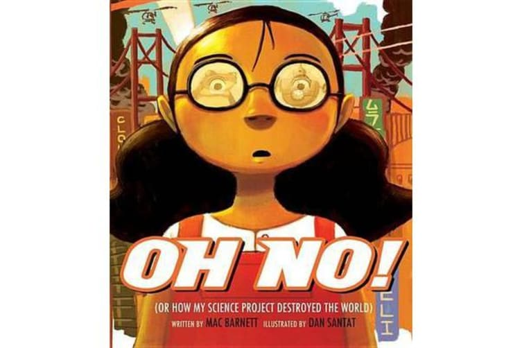 Oh No! - Or How My Science Project Destroyed the World