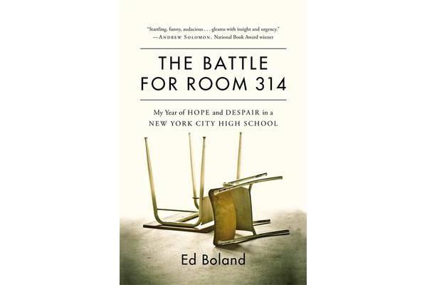 Books The Battle for Room 314 - My Year of Hope and Despair in a New York City High School