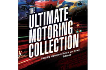 The Ultimate Motoring Collection - Includes bestsellers: Muscle Car Mania and Bathurst