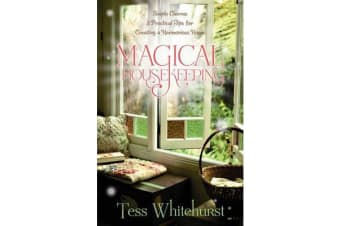 Magical Housekeeping - Simple Charms and Practical Tips for Creating a Harmonious Home