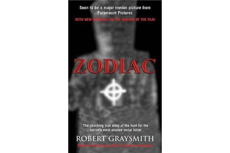 Zodiac - The Shocking True Story of the Hunt for the Nation's Most Elusive Serial Killer