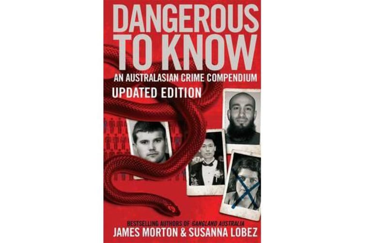 Dangerous to Know Updated Edition - An Australasian Crime Compendium
