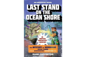 Last Stand on the Ocean Shore - The Mystery of Herobrine: Book Three: A Gameknight999 Adventure: An Unofficial Minecrafter's Adventure