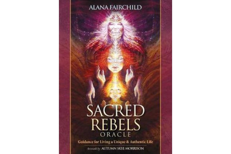 Sacred Rebel Oracle - Guidance for Living a Unique & Authentic Life