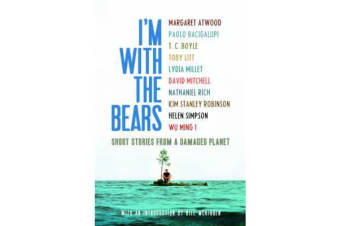 I'm with the Bears - Short Stories from a Damaged Planet