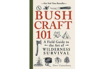 Bushcraft 101 - A Field Guide to the Art of Wilderness Survival