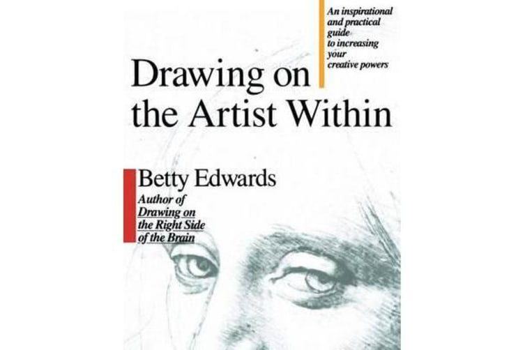 Drawing on the Artist within - An Inspirational and Practical Guide to Increasing Your Creative Powers