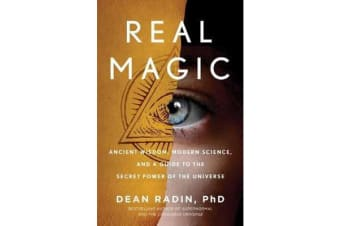 Real Magic - Unlocking Your Natural Psychic Abilities to Create Everyday Miracles