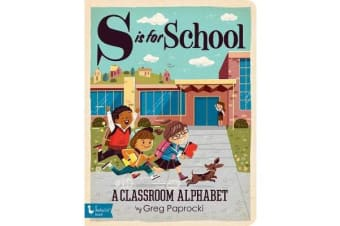 S is for School - A Classroom Alphabet