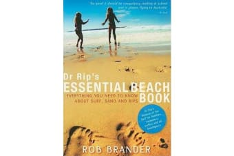 Dr Rip's Essential Beach Book - everything you need to know about surf, sand and rips