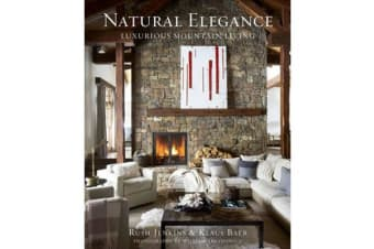 Natural Elegance - Luxurious Mountain Living
