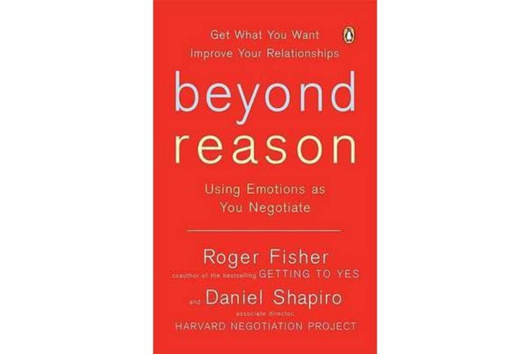 Beyond Reason - Using Emotions as You Negotiate