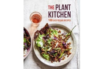 The Plant Kitchen - 100 Easy Recipes for Vegan Beginners