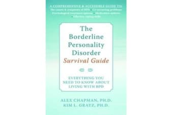 The Borderline Personality Disorder Survival Guide - Everything You Need to Know About Living with BPD