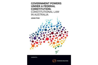 Government Powers under a Federal Constitution - Constitutional Law in Australia