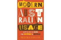 Modern Australian Usage - A Practical Guide for Writers and Editors