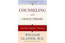 Counseling with Choice Theory - The New Reality Therapy