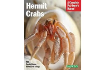 Hermit Crabs - Complete Pet Owner's Manual