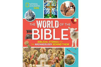 The World of the Bible - Biblical Stories and the Archaeology Behind Them