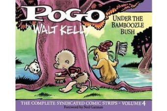 Pogo Vol. 4: Under The Bamboozle Bush - The Complete Syndicated Comic Strips