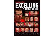 Jonathan Little's Excelling at No-Limit Hold'em - Leading Poker Experts Discuss How to Study, Play and Master NLHE