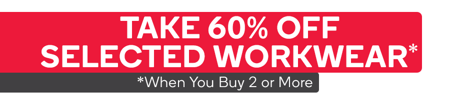 Get 60% off When You Buy 2 or More Selected Workwear