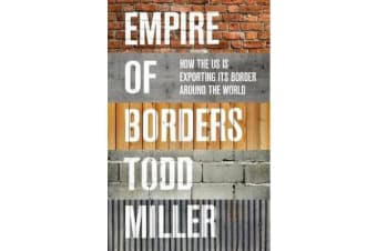 Empire of Borders - The Expansion of the US Border around the World