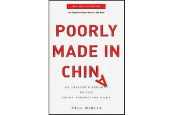 Poorly Made in China - An Insider's Account of the China Production Game