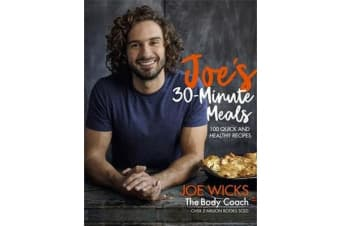 Joe's 30 Minute Meals - 100 Quick and Healthy Recipes