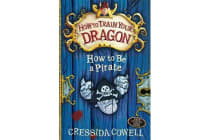 How to Train Your Dragon: How To Be A Pirate - Book 2