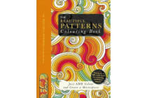 The Beautiful Patterns Colouring Book - Just Add Colour and Create a Masterpiece