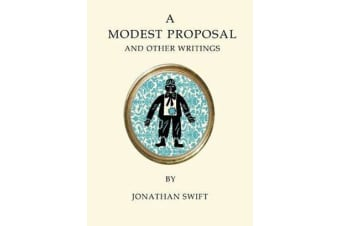 A A Modest Proposal and Other Writings