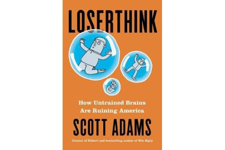 Loserthink - How Untrained Brains Are Ruining the World