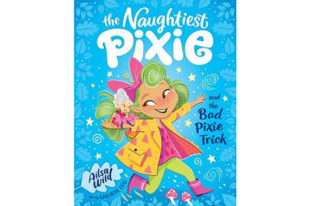 The Naughtiest Pixie and the Bad Pixie-Trick