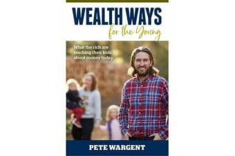 Wealth Ways for the Young - What the rich are teaching their kids about money today.