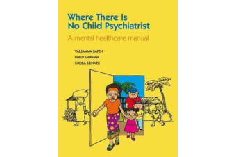 Where There Is No Child Psychiatrist - A Mental Healthcare Manual