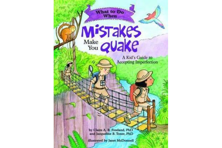 What to Do When Mistakes Make You Quake - A Kid's Guide to Accepting Imperfection