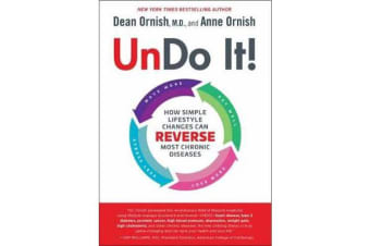 Undo It! - How Simple Lifestyle Changes Can Reverse Most Chronic Diseases