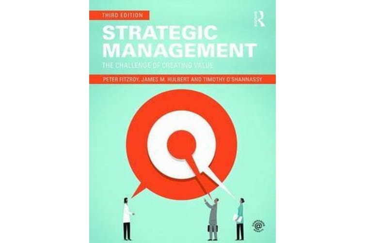Strategic Management - The Challenge of Creating Value